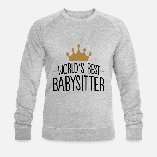 Babysitter Hoodies & Sweatshirts - World's best babysitter crown - Men's Organic Sweatshirt heather grey