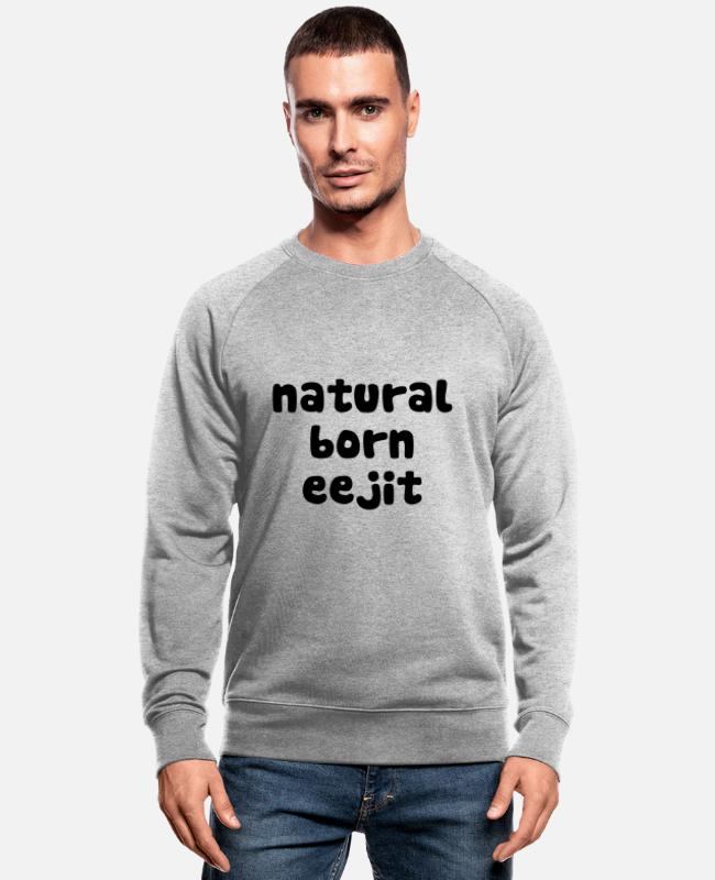 Calypso Hoodies & Sweatshirts - purepish natural born eejit - Men's Organic Sweatshirt heather grey