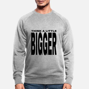 Groß Think a little bigger - Männer Bio Pullover