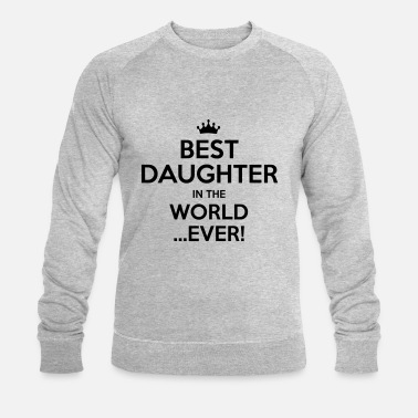 Daughter best daughter in the world ever - Men's Organic Sweatshirt