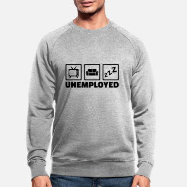 Unemployed Unemployed - Men's Organic Sweatshirt