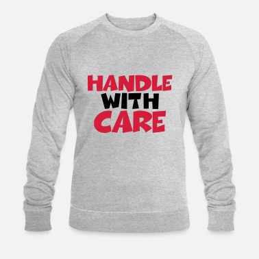 Fragile- Handle With Care Handle with care - Sudadera orgánica hombre