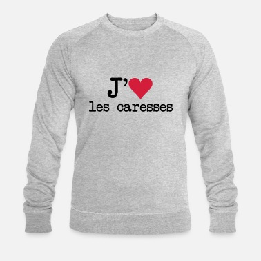 Caresser j'aime les caresses - Sweat-shirt bio Homme