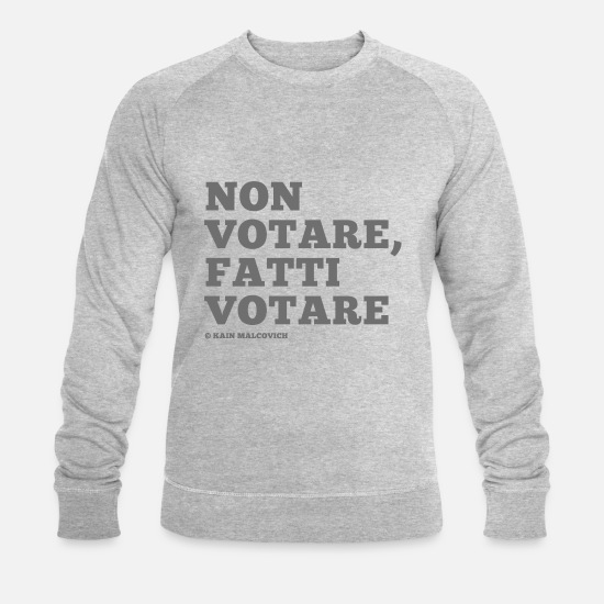 I Love Me Hoodies & Sweatshirts - do not vote, get voted - Men's Organic Sweatshirt heather grey