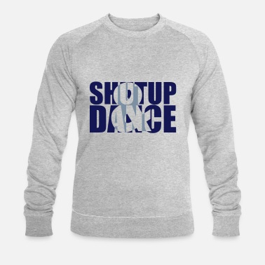 Dj shut up and dance - Miesten luomu pusero