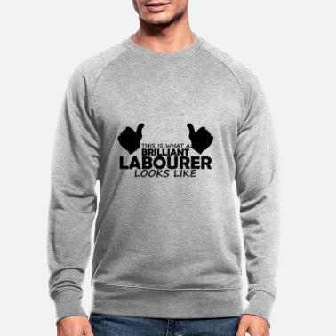 Labour brilliant labourer - Men's Organic Sweatshirt