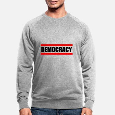 Democracy DEMOCRACY - democracy - Men's Organic Sweatshirt