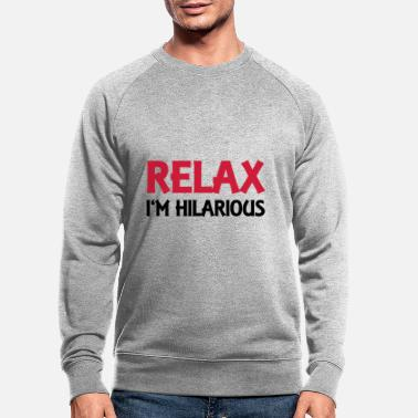 Hilarious Relax - I'm hilarious - Mannen bio sweater