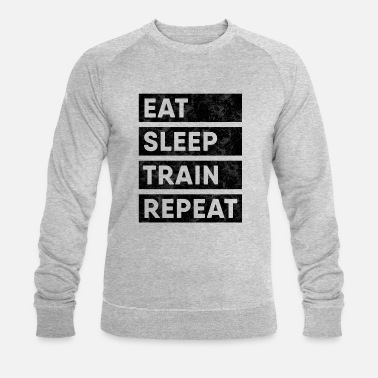 Train Eat Sleep Train Repeat - Men's Organic Sweatshirt