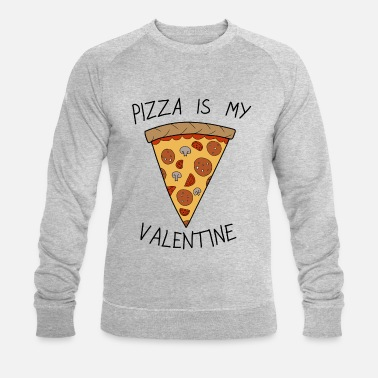 Pizza Sans-Valentin Pizza Is My Valentine Humour - Sweat-shirt bio Homme