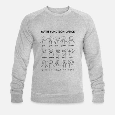 Geek The Math Function Dance (Nerd Shirt) - Men's Organic Sweatshirt
