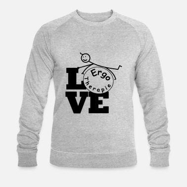 Love Occupational Therapy / Occupational Therapist - Men's Organic Sweatshirt