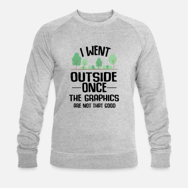 Geek Gamer Outdoors graphic break resolution joke gift - Men's Organic Sweatshirt