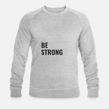 Strong Be Strong - Männer Bio Pullover