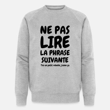 mieux aimé 63e89 32e7b Ne pas lire la phrase suivante - Humour - Drôle T-shirt Premium Homme -  blanc