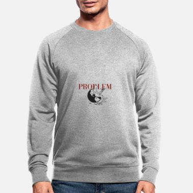 Goodbyeearth PROBLEM - Men's Organic Sweatshirt