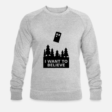 I Want To Believe I want to believe - Sweat-shirt bio Homme