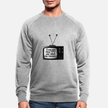 Turn Turn off your TV and think for yourself - Men's Organic Sweatshirt