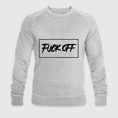 F * CK OFF - Men's Organic Sweatshirt by Stanley & Stella