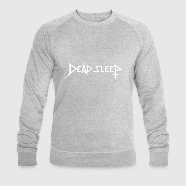 DEAD SLEEP - Men's Organic Sweatshirt by Stanley & Stella