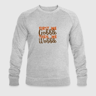 Thanksgiving / Thanksgiving: Først Vi Gobble, - Økologisk sweatshirt for menn fra Stanley & Stella