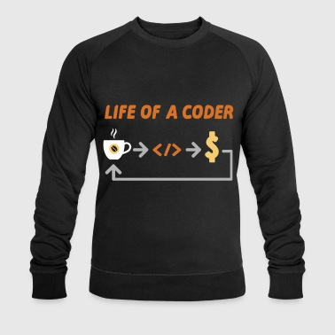 Awesome & Trendy Tshirt Designs Life of a coder - Men's Organic Sweatshirt by Stanley & Stella