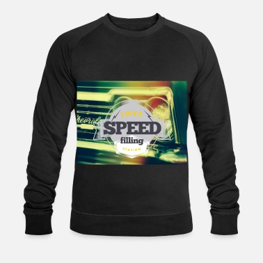 Speed Speed speed - Men's Organic Sweatshirt