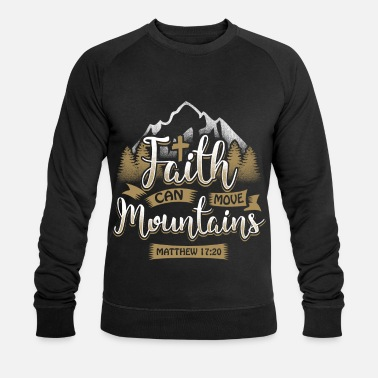 Christianity Faith can move mountains - EN - Men's Organic Sweatshirt by Stanley & Stella