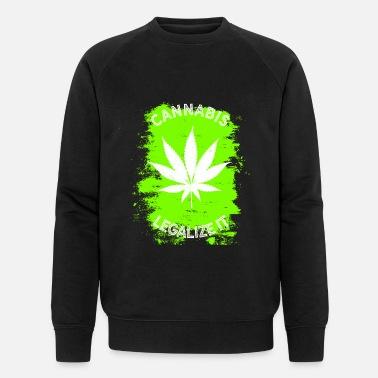 60a136a6c Legalize Legalize it Cannabis - Legalization Marijuana THC - Men's  Organic Sweatshirt