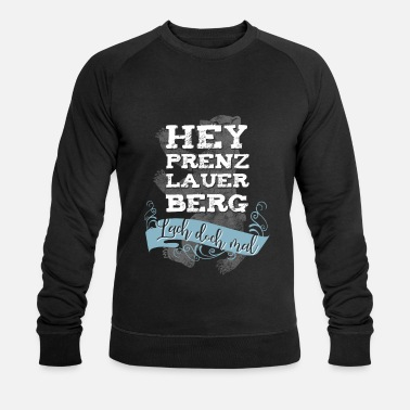 Prenzlauer Berg Hey Prenzlauer Berg laugh at Berlin - Men's Organic Sweatshirt