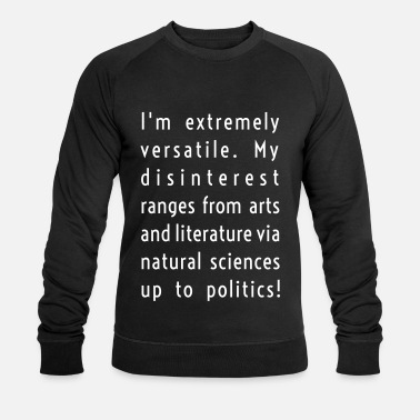 Ass I am extremely versatile! - Men's Organic Sweatshirt by Stanley & Stella