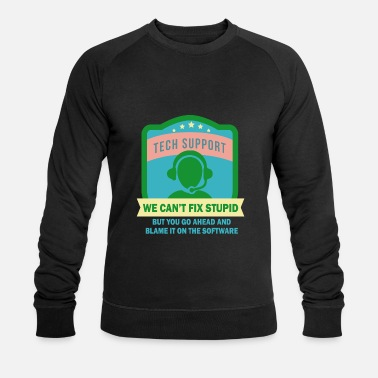 Customer Service Funny IT Customer Service Support Service Employee - Men's Organic Sweatshirt by Stanley & Stella