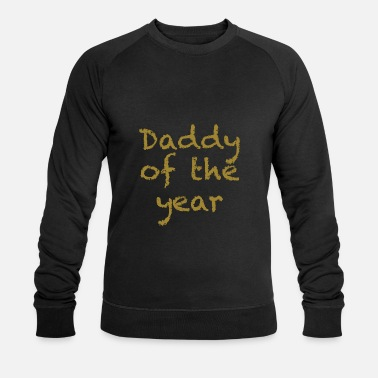Daddy Of The Year Daddy of the year - Männer Bio Pullover