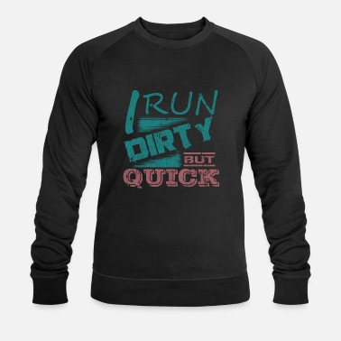 Running Sprinting Training Quick & Dirty - Men's Organic Sweatshirt