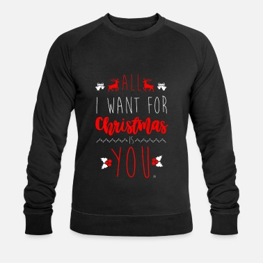 all i want for christmas - Sweat-shirt bio Stanley & Stella Homme