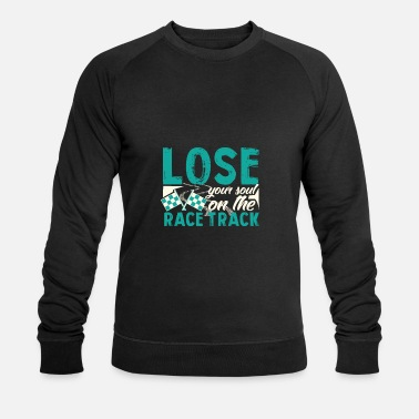 Lose Your Soul On The Race Track - Men's Organic Sweatshirt by Stanley & Stella