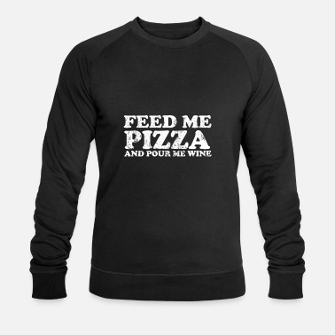 Feed Me Pizza And Pour Me Wine T-Shirt - Men's Organic Sweatshirt by Stanley & Stella