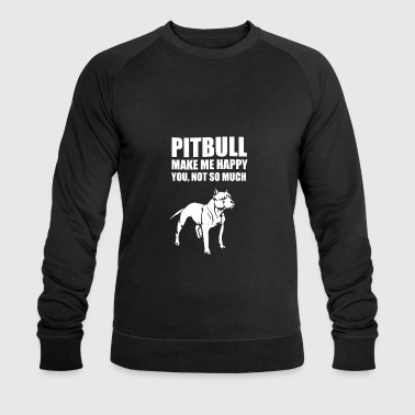funny pitbull make me happy you not so much - Men's Organic Sweatshirt by Stanley & Stella