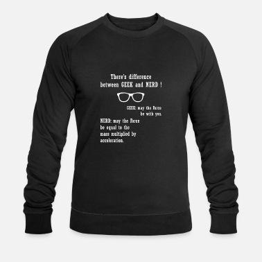 Nerd There's a difference between GEEK and NERD - Men's Organic Sweatshirt by Stanley & Stella