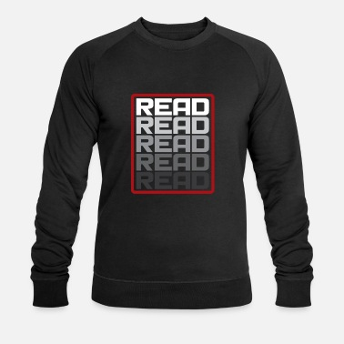 Reading Read Read Read Read Gift Saying - Men's Organic Sweatshirt by Stanley & Stella