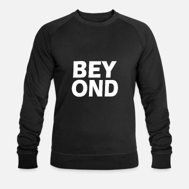 Beyond Beyond - Men's Organic Sweatshirt