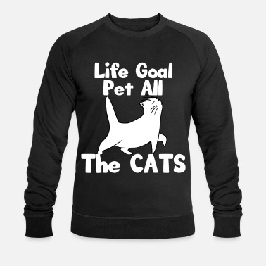 Cat Life Goal Pet All The Cats Funny Cat Lover - Mannen bio sweater