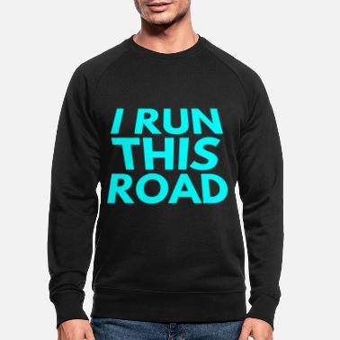 Road Running i run this road - Men's Organic Sweatshirt