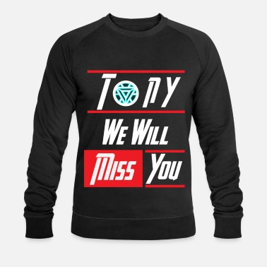 Tony we willen je 3000 shirt missen - Mannen bio sweater