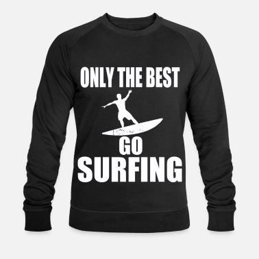 Surfer only the best surfing surfboard gift - Men's Organic Sweatshirt