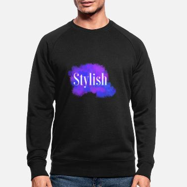 Stylish Stylish - Men's Organic Sweatshirt