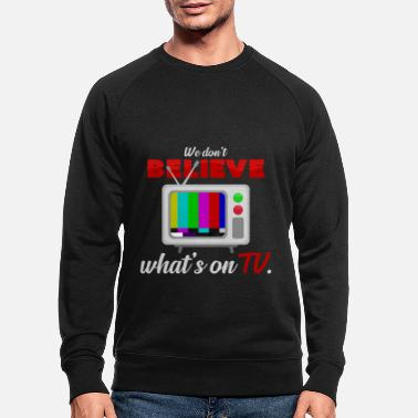 Watch Tv watch TV - Men's Organic Sweatshirt