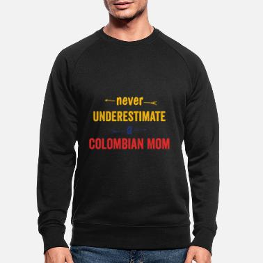 Latin America never underestimate a colombian mom - Men's Organic Sweatshirt