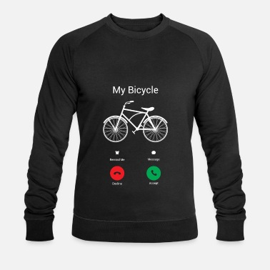My bike gets! - Men's Organic Sweatshirt