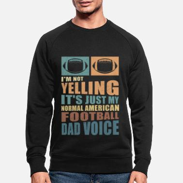 Yell American football | Footballer Dad Gift - Men's Organic Sweatshirt